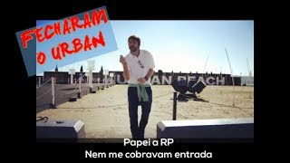 Fecharam o Urban, after all...don't put your blame on me