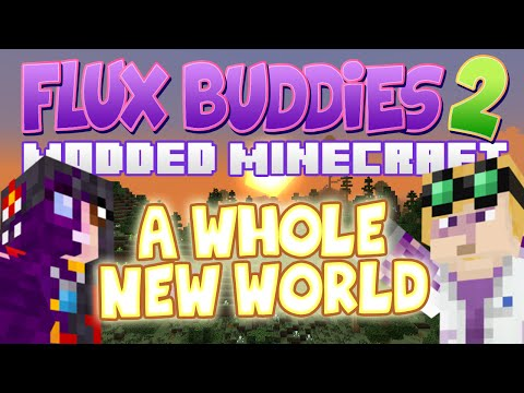 Minecraft - Flux Buddies 2.0 #1 - A WHOLE NEW WORLD