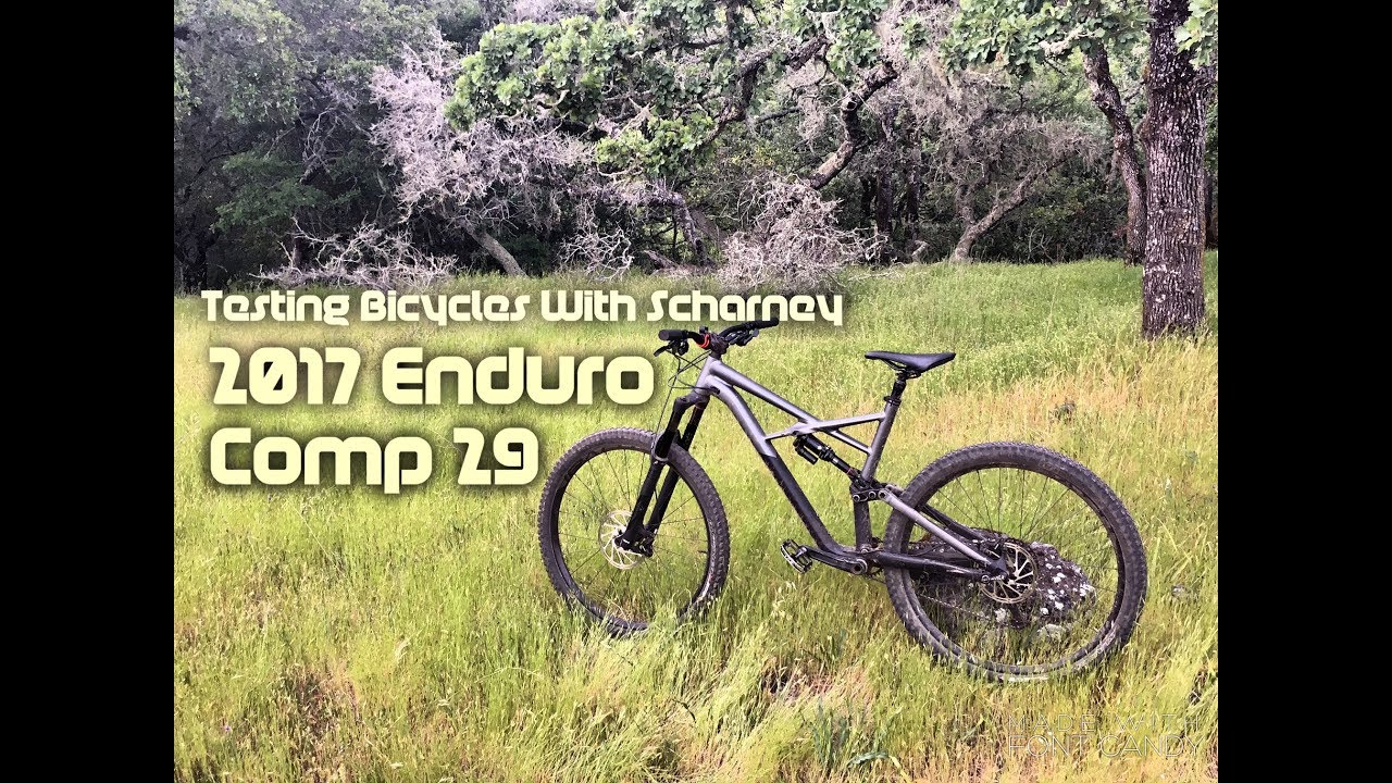 Testing Bicycles With Scharney: 2017 Specialized Enduro Comp 29