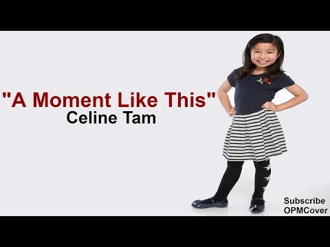 Celine Tam - A Moment Like This (Kelly Clarkson) LYRIC VIDEO