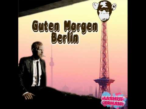 Mashup Germany Guten Morgen Berlin By Benstilller Youtube