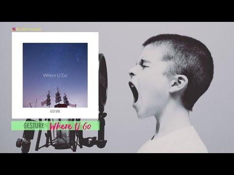 [FULL AUDIO] Gesture – Where U Go