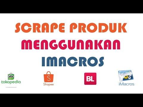 cara scrape produk shopee bukalapak tokopedia dengan imacros