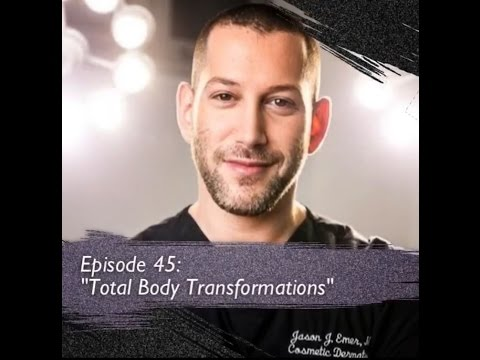 Podcast Episode 45: Body Transformation with Jason Emer, MD of Beverly Hills
