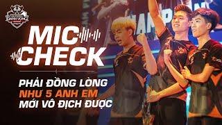 MIC CHECK CHUNG KẾT - Phải đồng lòng như 5 anh em thì mới vô địch!! - ĐTDV Mùa Xuân 2019