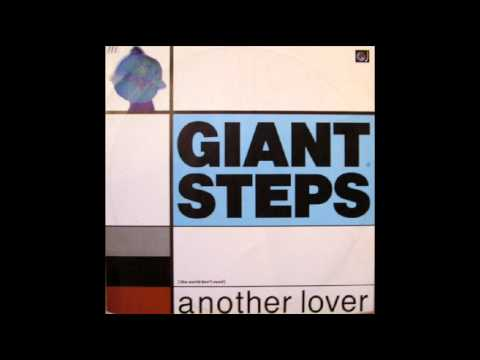Giant Steps - (The World Don't Need) Another Lover (1988)