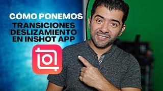 Como ponemos Transiciones (Deslizamiento) En InShot App - InShot App tutoriales