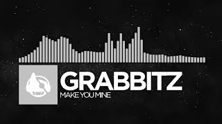 [RnB] - Grabbitz - Make You Mine [Better With Time]
