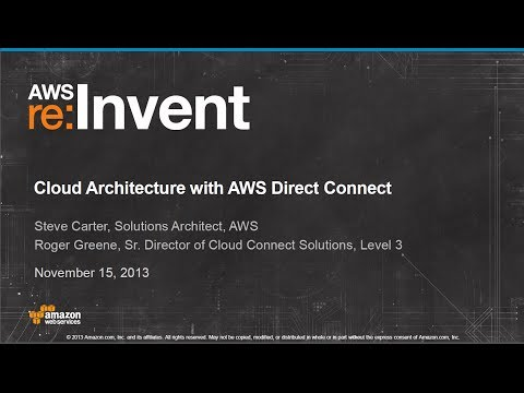 Cloud Architectures with AWS Direct Connect (ARC304) | AWS re:Invent 2013