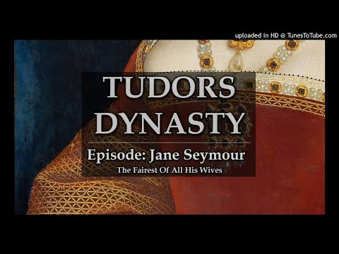 Tudors Dynasty Podcast: Jane Seymour  The Fairest of All His Wives