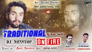 Latest Pahari Song | Traditional On Fire | Dj Nonstop | Amit Sauhta | Paharisong.Com