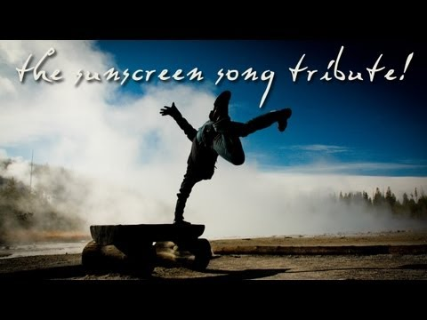 The Sunscreen Song  10 Year Tribute Everybodys Free