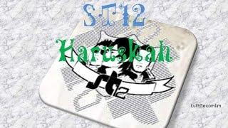 ST12 - Haruskah