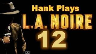 Hank Plays L.A. Noire #12 - A Marriage Made in Heaven