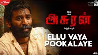 Asuran - Ellu Vaya Pookalaye Video Song | Dhanush | Vetri Maaran | G V Prakash | Kalaippuli S Thanu