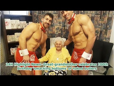 AJ - Great-Grandma Celebrates 100th Birthday with Naked Butlers