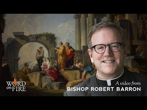 Bishop Barron on How to Preach Like an Apostle