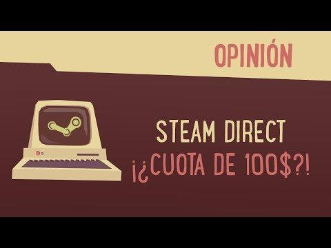 Steam Direct y su cuota de 100$ - Opinión
