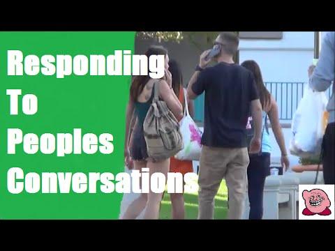 Responding To People's Conversations Prank