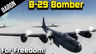 War Thunder B-29 SuperFortress Bomber Gameplay - War Thunder 1.47
