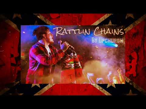 Rattlin' Chains - Upchurch