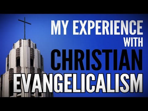 My Experience with Christian Evangelicalism