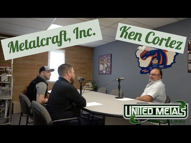 Recycled Idaho - Ken Cortez Owner Metalcraft Inc.