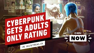 Cyberpunk 2077 Gets Adults Only Rating in Australia - IGN Now
