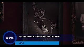 "Makna Dibalik Lagu ""Miracles"" Coldplay"