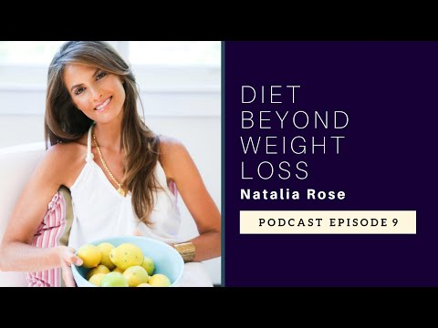 Natalia Rose | Diet Beyond Weight Loss