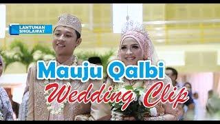 Mauju Qalbi cover Wedding Clip | Lantaunan Sholawat