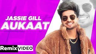 Aukaat (Remix) | Jassi Gill ft Karan Aujla | DJ Shadow Dhruv | Desi Crew | Latest Song Punjabi 2020