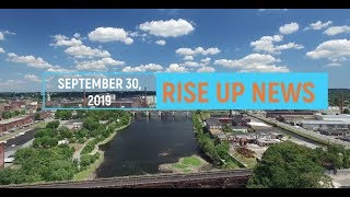 RISE UP NEWS 9--30-19