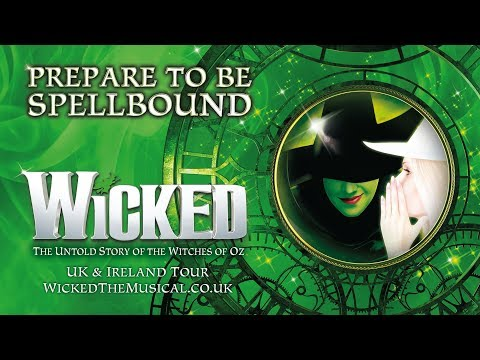 REVIEW WICKED Bord Gais Energy Theatre Dublin 17 July – 1 September 2018