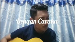 Download Lagu Arsy widianto feat Brisia Jodie - Dengan Caraku (cover by Denny Lubis) Mp3