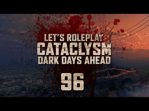 "Cataclysm: Dark Days Ahead | Ep 96 ""The New Survivors"""