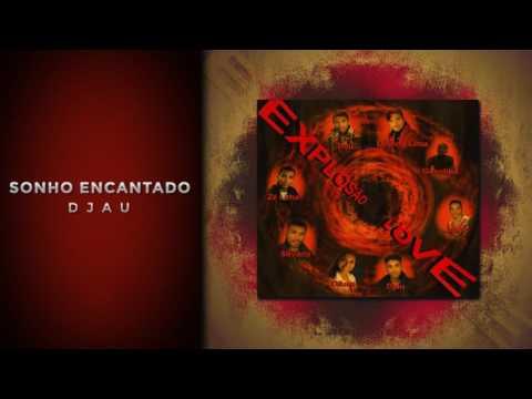 DJAU - SONHO ENCANTADO [EXPLOSÃO LOVE 2003] thumbnail