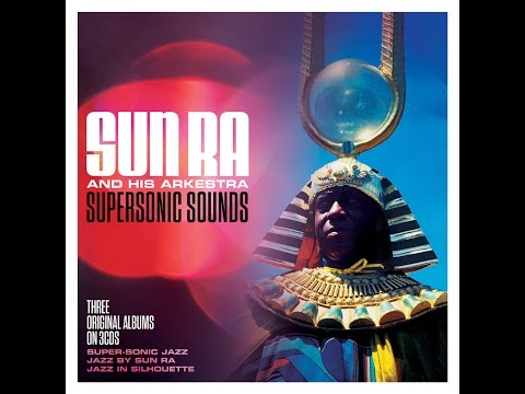 Sun Ra - Supersonic Sounds (Not Now Music) [Full Album] Mp3