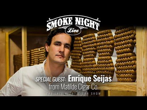 Smoke Night LIVE with guest Enrique Seijas of Matilde Cigar Co (93)