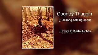 Country Thuggin (Country Rap Banger) JCrews