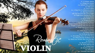 Most Beautiful Violin Love Songs of All time | Best Relaxing Romantic Melodies for Stress Relief