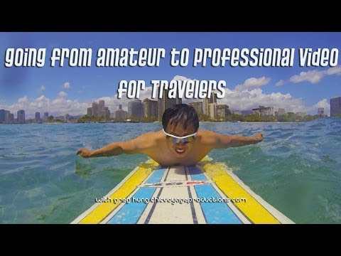 how-to-create-travel-videos---going-from-amateur-to-professional-travel-videos