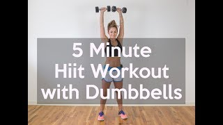 Five Minute HIIT Workout with Dumbbells