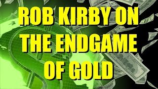 Trump, Banks, and the Endgame of Gold | Rob Kirby (Jul 24, 2018)