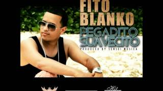 FITO BLANKO - Pegadito Suavecito (Official Video HD)