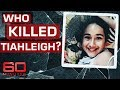 Who really murdered foster child Tiahleigh Palmer? | 60 Minutes Australia