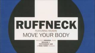 Ruffneck - Move Your Body (Feat. Yavahn) (Peppermint Jam Extended Mix)