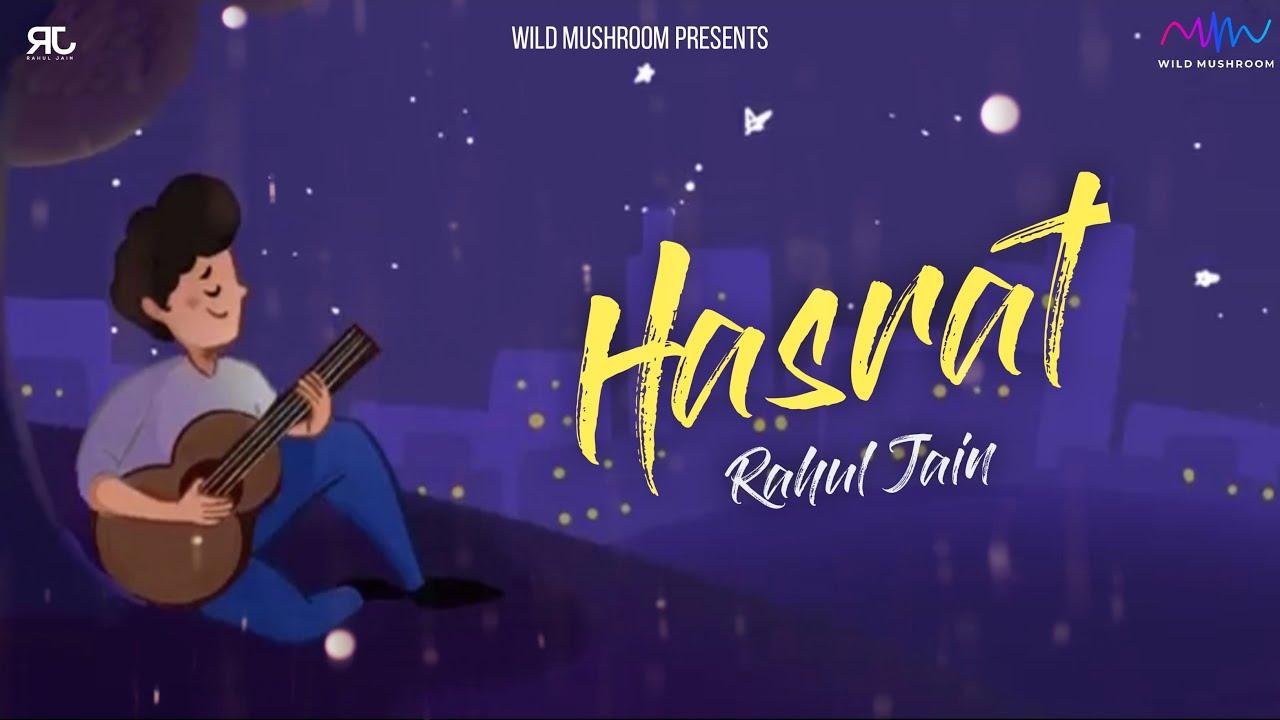 Hasrat | Rahul Jain | Sad Romantic Song 2020 | Official Music Video