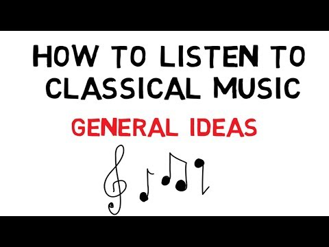 How to Listen to Classical Music: General Ideas