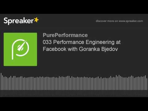 033 Performance Engineering at Facebook with Goranka Bjedov